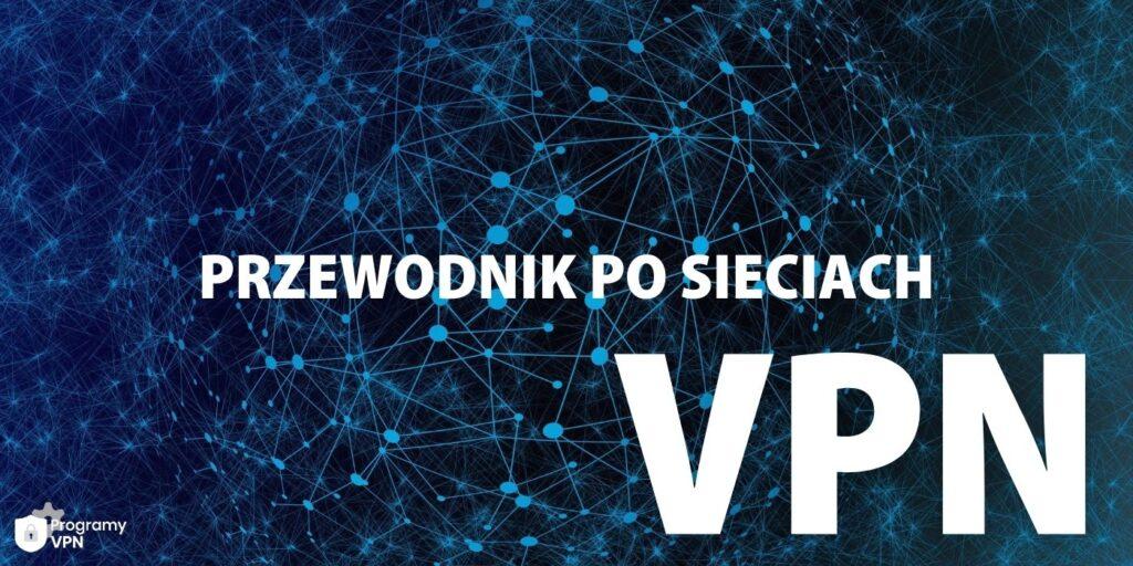 Jaki darmowy VPN wybrać
